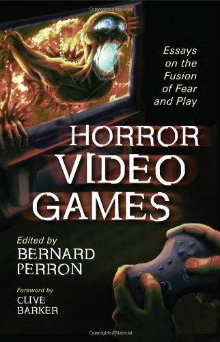 Horror Video Games: Essays on the Fusion of Fear and Play, McFarland, ...